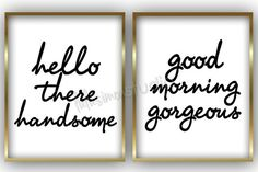 Hello There Handsome - Good Morning Gorgeous - Bedroom Art - Wall Decor…