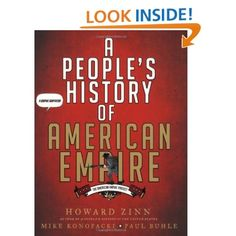 A People's History of American Empire: Howard Zinn, Mike Konopacki, Paul Buhle: 9780805087444: Amazon.com: Books