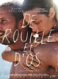 Rust and Bone...amazing movie