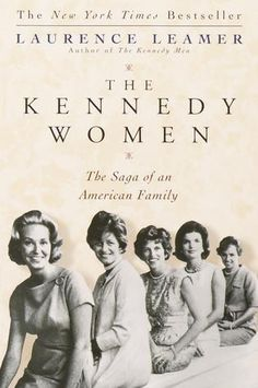 The Kennedy Women: The Saga of an American Family ... Read this book over ten years ago and remember it well. From the day in 1821 when Bridget Murphy...