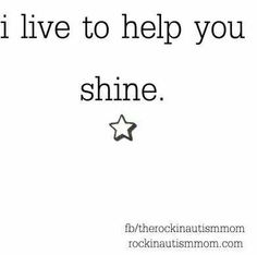 Not that u need my help to shine my love, u do a perfect job on ur own.im just here to help and guide as best I can Create Awareness, Autism Awareness, Disability Awareness, Social Work Quotes, Understanding Autism, Autism Tattoos, Autism Quotes, Sensory Issues, Developmental Disabilities