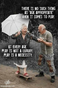 There is no such thing as age appropriate when it comes to play at every age play is not a luxury play is a necessity. quotes about age Great Quotes, Me Quotes, Inspirational Quotes, Style Quotes, Play Quotes, Motivational Message, Getting Old, Life Lessons, Quotations