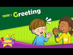 Theme 1. Greeting - Good morning. Good bye. | ESL Song & Story - Learning English for Kids - YouTube
