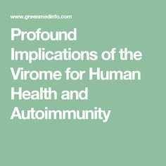 Profound Implications of the Virome for Human Health and Autoimmunity