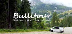 Reisen mit Kind • Reisen mit VW Bus • Städtetrips • Soloreisen