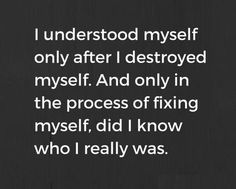 In the process of fixing myself, did I know who I really was. #recovery