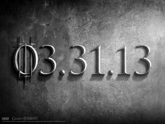 Winter is Coming.   Game of Thrones Season 3 03/31/13