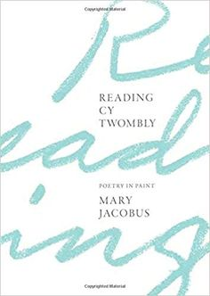 Reading Cy Twombly: Poetry in Paint: Amazon.co.uk: Mary Jacobus: 9780691170725: Books