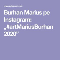 "Burhan Marius pe Instagram: ""#artMariusBurhan2020"" Instagram"