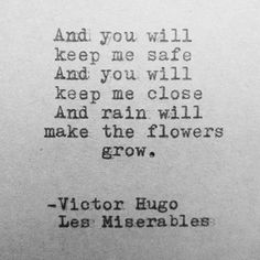 And you will keep me safe and you will keep me close and rain will make the flowers grow. @emmasusanno #TrueLoveisForever