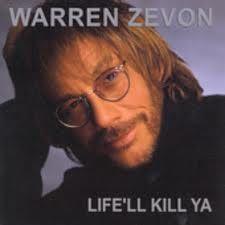 Warren Zevon - very weird dude but own every album & loved him. RIP....V