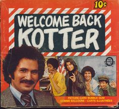 Welcome Back Kotter...my last name is Carter....people make jokes and sing the Welcome Back theme song. i knew not what they were talking about and my late mom ripped this out and it blew my mind. Its so well written and intelligent and completely iconic and hysterical..damn shame they don't make TV like this anymore...timeless stuff here!