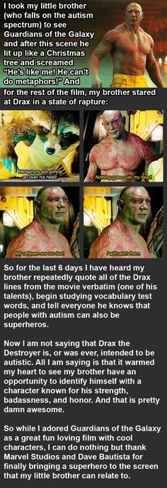 Drax the Destroyer: helps kids with autism have a connection with characters on screen.