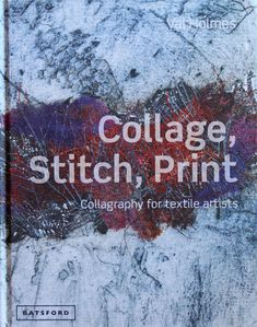 Print with collage and stitch techniques for mixed-media printing | Textile Art, Machine Embroidery, Etching and Collagraphy