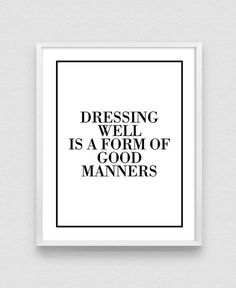Dressing well is a form of good manners Fashion Print Girls