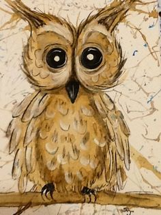 Splatter Owl painted from OLD COFFEE by Sandy Johnson taught at Union UMC at Chelsea, Alabama.   Listen to advice and accept instruction, and in the end you will be wise. Proverbs 19:20