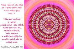 Štěstí   Mandala na každý den Story Quotes, Motto, True Stories, Favorite Quotes, Mandala, Outdoor Blanket, Symbols, Icons, Mandalas