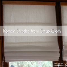 Roman Shade Tutorial using a drop cloth and no sew steps. How to cut a perfect square out of a drop cloth. Roman shade tutorial on the cording too. Luxury Curtains, Elegant Curtains, Vintage Curtains, Boho Curtains, Nursery Curtains, Drop Cloth Curtains, Burlap Curtains, Floral Curtains, Colorful Curtains