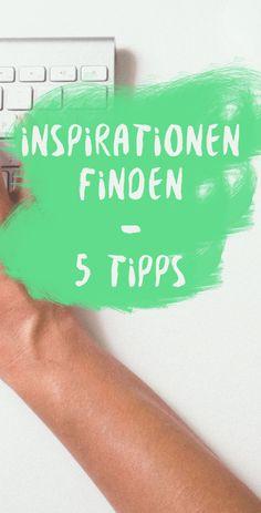 5 Tipps für mehr Inspirationen und Ideen - nicht nur für Blogposts!