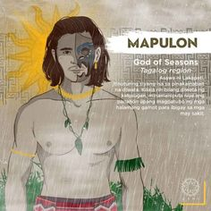 Mapulon is Lakapatis's husband, considered to be one of the most beautiful deity. Known as a god of health, he manipulates the weather to grow medicinal plants. Filipino Art, Filipino Culture, Filipino Words, Filipino Tattoos, Philippine Mythology, Philippine Art, Mythological Creatures, Mythical Creatures, Cultura Filipina