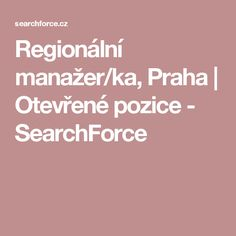 Regionální manažer/ka, Praha   Otevřené pozice - SearchForce