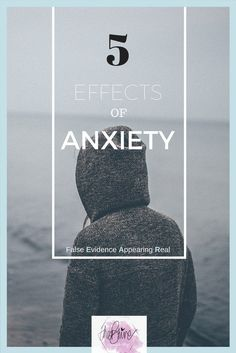 5 EFFECTS OF ANXIETY - FALSE EVIDENCE APPEARING REAL -