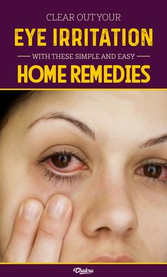 Best home remedies for eye irritation and how to prevent it completely.