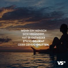 Visual Statements®️ When a person changes, he either has something . Motivational Quotes For Life, Good Life Quotes, Inspiring Quotes About Life, Me Quotes, Inspirational Quotes, Family Quotes, True Meaning Of Life, Quotes That Describe Me, German Quotes