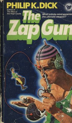 The Zap Gun by Philip K. Dick. 1978 edition