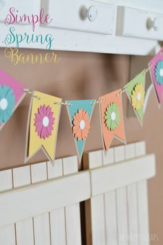 Create this bright and colorful Simple Spring Banner with just a few supplies by The Happy Scraps