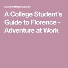 A College Student's Guide to Florence - Adventure at Work