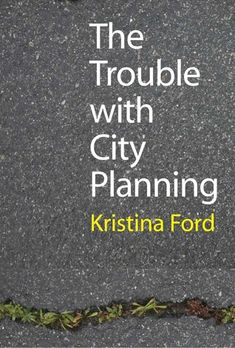 21 best books of possible interest images on pinterest book show the trouble with city planning what new orleans can teach us fandeluxe Choice Image