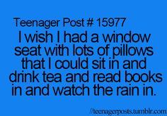 Teenager Posts // why is this a teenager post? I'm way past teenager and I share this wish.