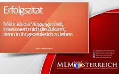 Erfolgszitat vom 03.05.2013 auf MLM-Österreich.at Trauma, Twitter, Author, Sucess Quotes, Not Interested, Past, Life