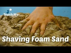 Teach Me: Shaving Foam Sand - YouTube