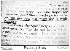 """But if we hope for what we do not see, we wait for it with patience."" Romans 8:25 #bible"