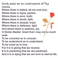 I guess it wasn't St Francis who said this prayer first - but beautiful anyway :)       If you are participating in the 21 day program...