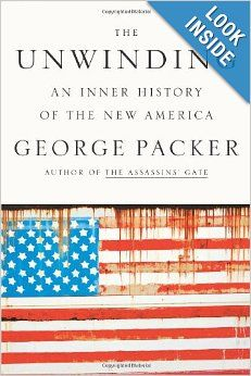 The Unwinding: An Inner History of the New America: George Packer: 9780374102418: Amazon.com: Books