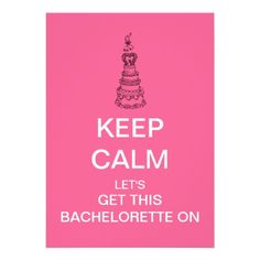 KEEP CALM Bachelorette Party Invitation (Pink)