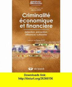 Criminalite economique et financiere detection, prevention, influences culturelles (9782804163105) Dion , ISBN-10: 2804163105  , ISBN-13: 978-2804163105 ,  , tutorials , pdf , ebook , torrent , downloads , rapidshare , filesonic , hotfile , megaupload , fileserve