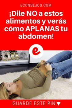 Aplanar abdomen | ¡Dile NO a estos alimentos y verás cómo APLANAS tu abdomen! | Muchas veces nos excedemos en el consumo de ellos, con un poco de fuerza de voluntad, ¡Podrá obtener el abdomen que siempre quiso!