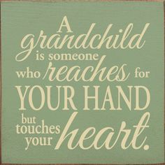 Country Marketplace - A Grandchild Is Someone Who Reaches For Your Hand But� Wood Sign, $19.99 (http://www.countrymarketplaces.com/a-grandchild-is-someone-who-reaches-for-your-hand-but-wood-sign/)