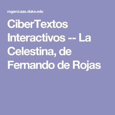 CiberTextos Interactivos -- La Celestina, de Fernando de Rojas