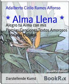 Adalberto+Cirilo+Ramos+Alfonso:+*+Alma+Llena+*