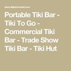 Portable Tiki Bar - Tiki To Go - Commercial Tiki Bar - Trade Show Tiki  Bar - Tiki Hut
