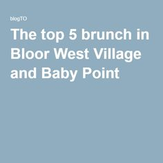 Bloor West Village and Baby Point are peaceful, brunch-friendly neighbourhoods. Whether you're looking for a casual greasy spoon or a sophisticated. West Village, Toronto, Brunch, Park, Travel, Tops, Viajes, Shell Tops, Parks