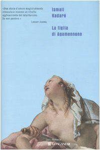 La figlia di Agamennone di Ismail Kadaré http://www.amazon.it/dp/8830424048/ref=cm_sw_r_pi_dp_b6revb01JGY5M