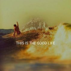 The best life.