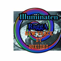 ILLUMINATENRAGGA -BOXIDRO von Boxidro auf SoundCloud News Track, Dj