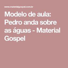Modelo de aula: Pedro anda sobre as águas - Material Gospel